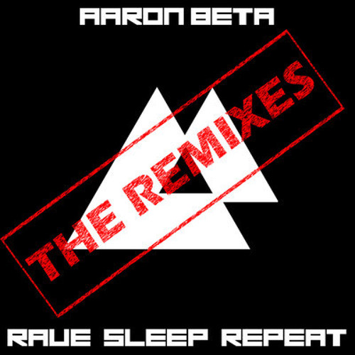Aaron Beta - Rave Sleep Repeat (Mindbeats Remix) OUT NOW