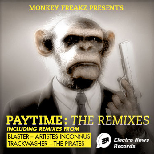 Monkey Freakz - Paytime EP | Free Download E.N.Records