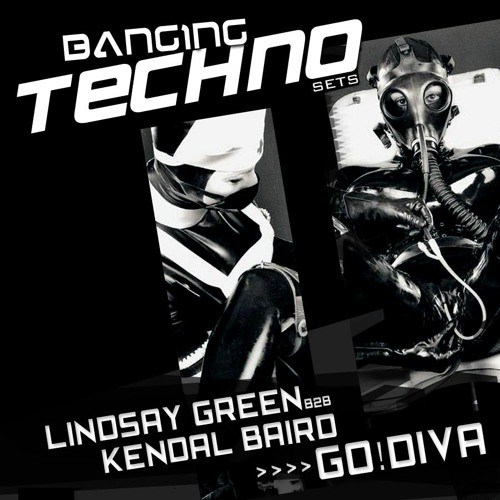 Banging Techno sets :: 032 >> Lindsay b2b Kendal // GO!DIVA