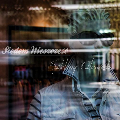 """Siedem Nieszczęść - """"Szklany Człowiek (Instrumental)"""" [Myslovitz Cover]"""