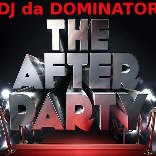 DJ da Dominator - da Our House After Party