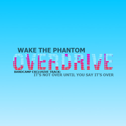 Wake The Phantom - Overdrive (Free EP)