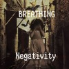 Breathing Negativity