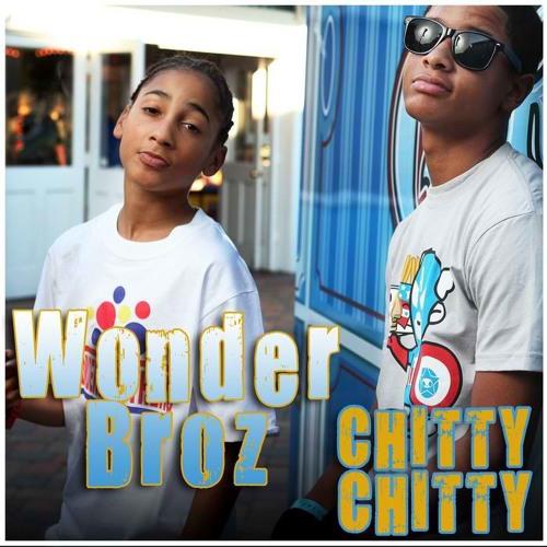 Wonder Broz Chitty Chitty