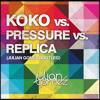 Koko vs. Pressure vs. Replica (Julian Gomez Bootleg) REPLICA DROP