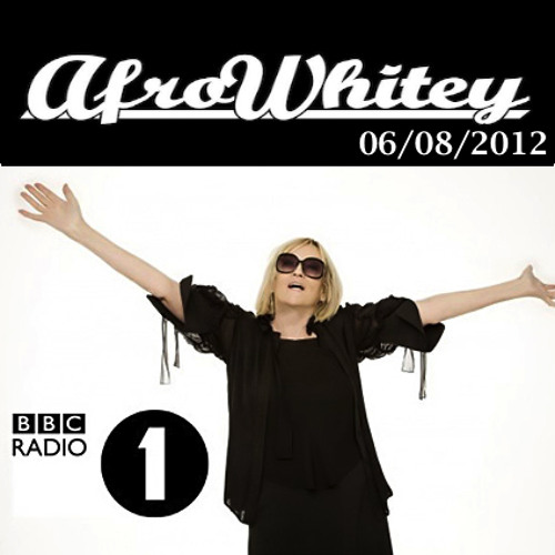 AfroWhitey Guest Mix Annie Nightingale BBC Radio 1