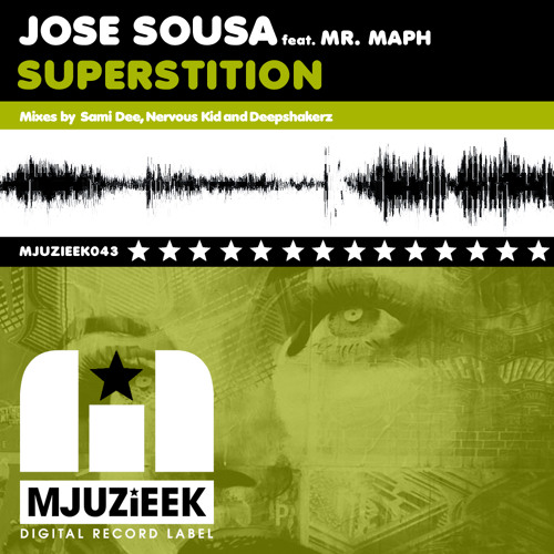 OUT NOW! Jose Sousa feat. Mr. Maph - Superstition (Nervous Kid Remix)
