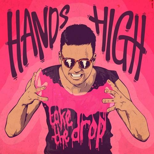 Hands High - Take the Drop (Original Mix)
