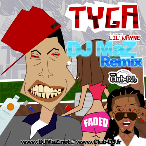 Tyga feat Lil Wayne - Faded (DJ MaZ Street Remix)