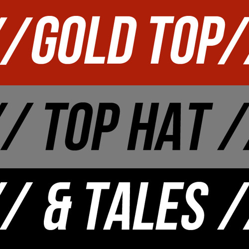 Top Hat & Tales by Gold Top