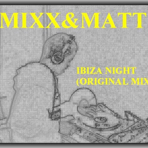 Mixx&Matt-Ibiza Night(Original Mix)