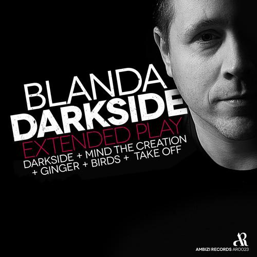 Blanda - Ginger (Original Mix) - Darkside EP [OUT NOW]