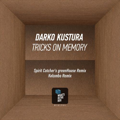 02 Darko Kustura - Tricks On Memory (Spirit Catcher's GreenHouse Remix) snippet