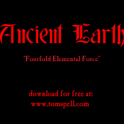 ANCIENT EARTH (Tom Spell) - Fourfold Elemental Force