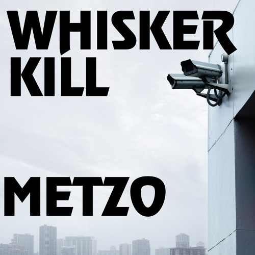 Metzo - Whisker Kill [Free Download]