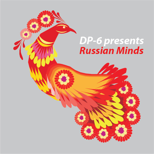 DP-6 Presents Russian Minds (June 2012) with guest mix Alexey Orlov (MfG Recordz)