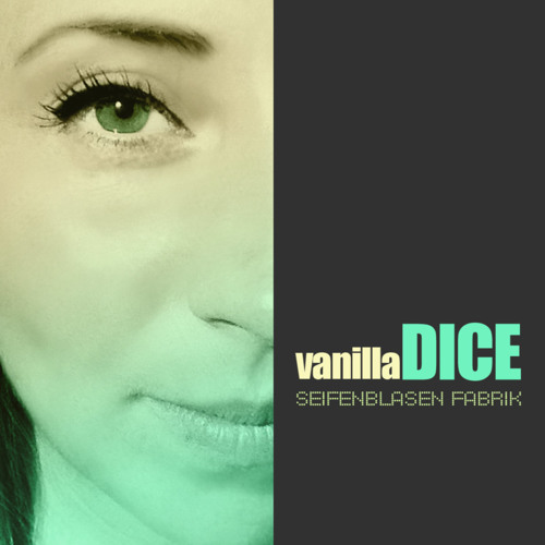 Vanilla Dice - Seifenblasen Fabrik (original mix) FREE DOWNLOAD