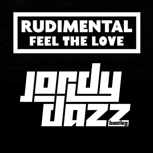 [FREE DL] Rudimental - Feel The Love (Jordy Dazz Bootleg)