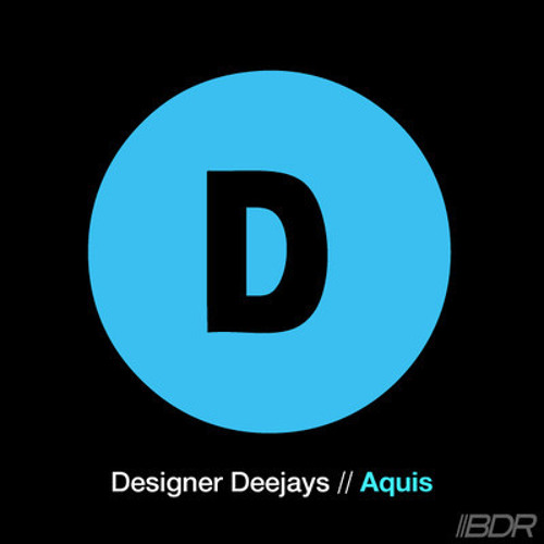Designer Deejays // Aquis (Original Mix)