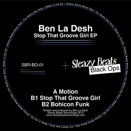 Ben La Desh - Stop That Groove Girl / Sleazy Beats Black Ops Vol. 1 (Low Bitrate)