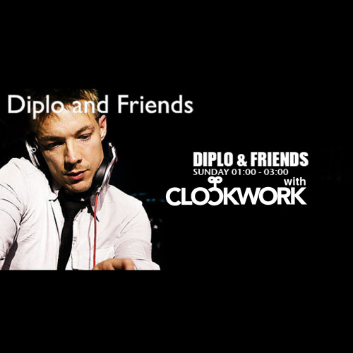 Clockwork - Diplo & Friends BBC Radio 1 Mix ***Free Download***