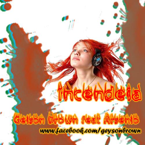 Geison Brown feat. Arsênio - Incendeia