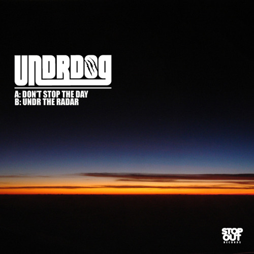 Undrdog - Don't Stop the Day