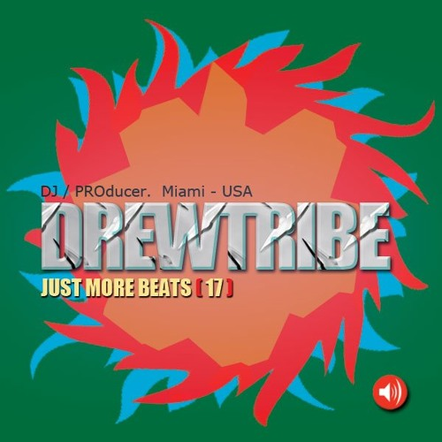 JUST MORE BEATS 17 by DREWTRIBE