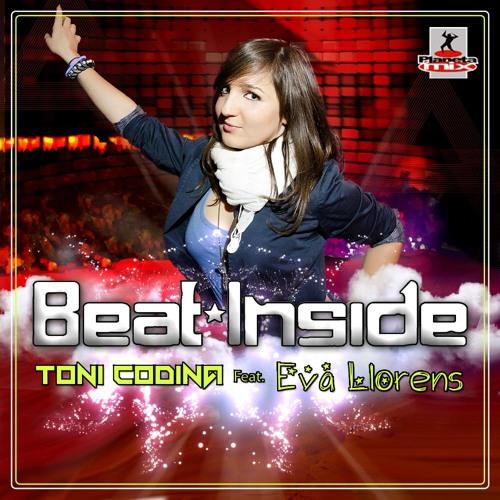Toni Codina Feat. Eva Llorens - Beat Inside ( Planeta Mix Records )