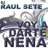 1.- DJ Raul Sete - Voy A Darte Nena (Original Mix) Acunadeep \\TOP Juno & Chart ZipDJ
