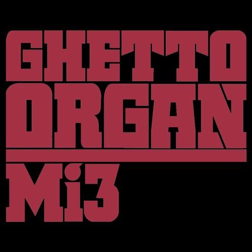 Mi3 - Ghetto Organ