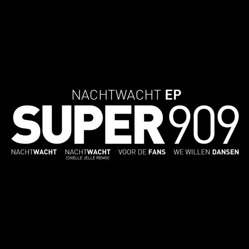 Super909 - 2 - Nachtwacht (Snelle Jelle Remix)