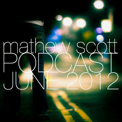 mathew scott podcast june 2012