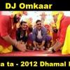DJ Omkaar - Chinta Ta Chita Chita (2012 Dhamal Mix)