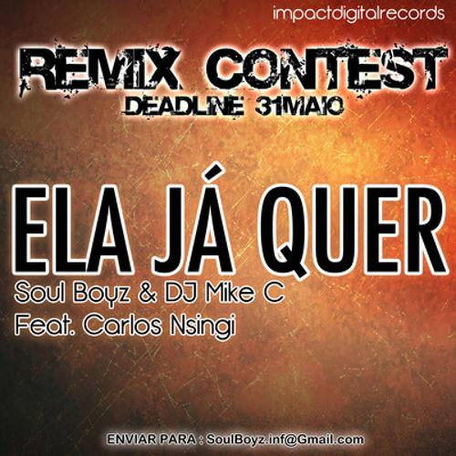 Soul Boyz & DJ Mike C Feat. Carlos Nsingi - Ela já quer (Drumboy's Remix)