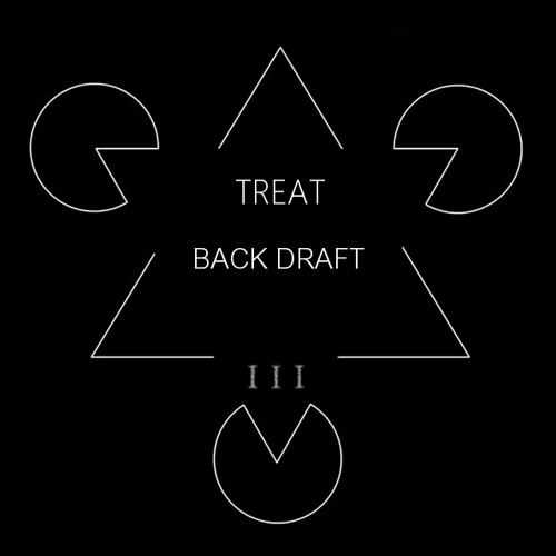 Treat - Back Draft 3