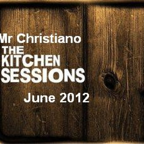 Mr Christiano - Kitchen Sessions 2012