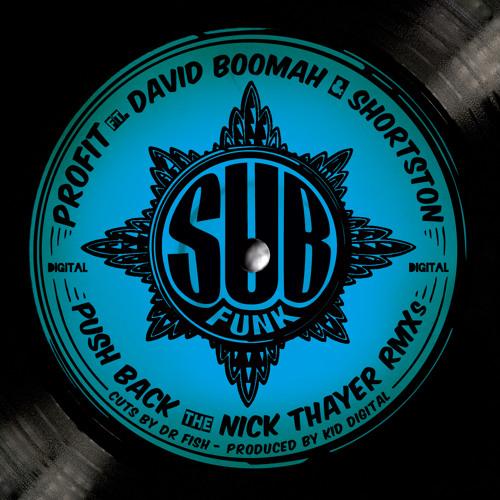 PRofit - Push Back Feat. David Boomah & Shortston (Nick Thayer Dub Mix)
