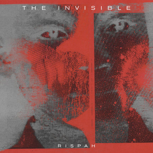 The Invisible - 'Rispah'