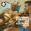 WE ARE PIONEERS (Electronic Bitches For Electronic Beats)