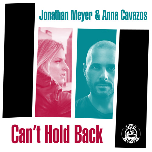 Jonathan Meyer feat. Anna Cavazos - 'Can't Hold Back' (Dub Mix)