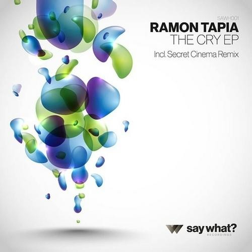 Ramon Tapia - The Cry (Original Mix) [Say What? Recordings]
