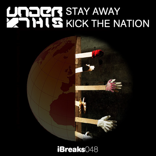 Under This - Stay Away [iBreaks Records] - OUT NOW!!!