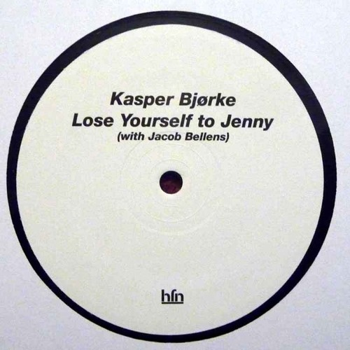 Kasper Bjørke - Lose Yourself to Jenny (with Jacob Bellens) (Axel Boman Dub) - HFN Music