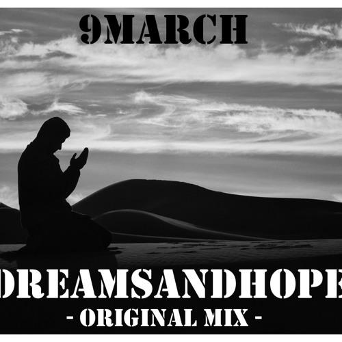 9MARCH-DREAMSANDHOPES (ORIGINAL MIX)