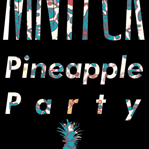 MNYFCK - Pineapple Party