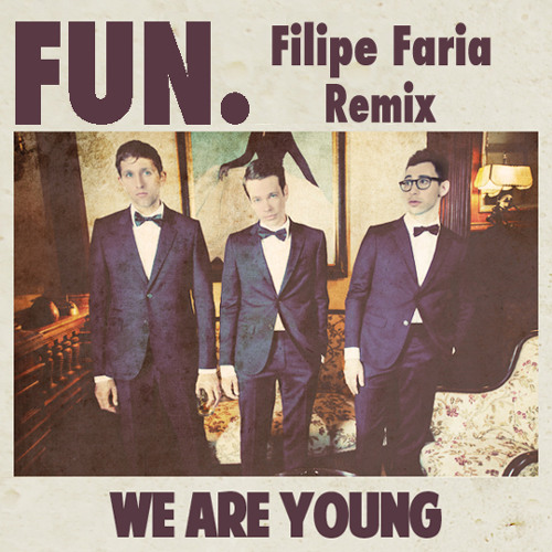 WE ARE YOUNG (FILIPE FARIA HOUSE REMIX)