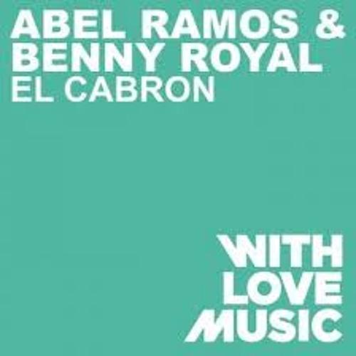 Abel Ramos & Benny Royal - El Cabron ( Vlada Asanin & Dj Lion Mashup )
