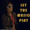 Let the music play refix