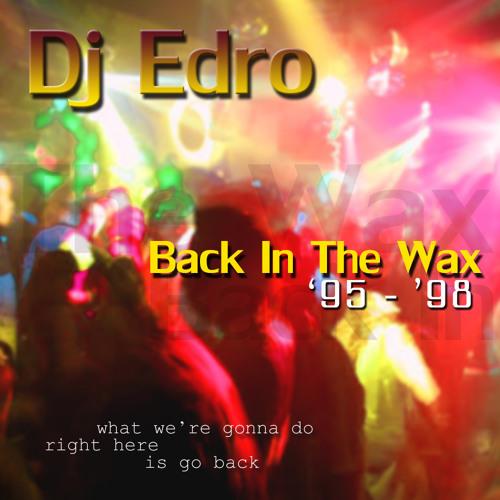 Dj Edro - Back In The Wax '95 - '98 OLD SCHOOL FLORIDA BREAKS